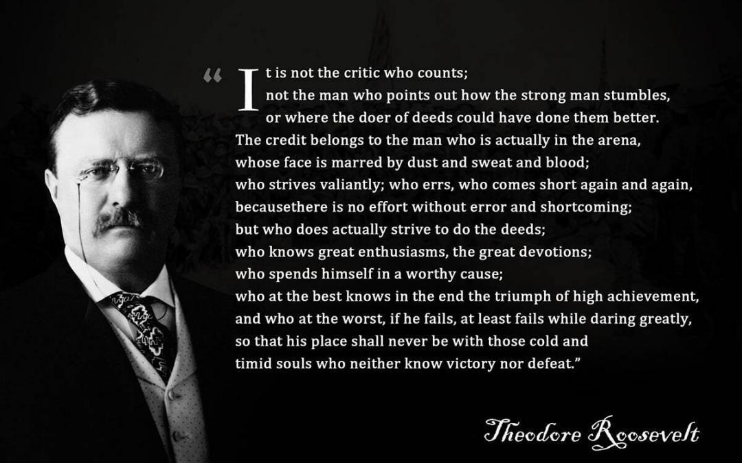 MAN IN THE ARENA SPEECH – Theodore Roosevelt
